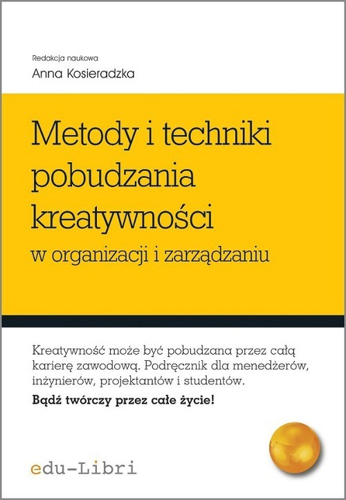 okładka Metody i techniki pobudzania kreatywności w organizacji i zarządzaniu, Książka |
