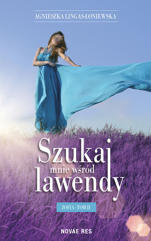 okładka Szukaj mnie wśród lawendy Zofia Tom 2, Książka | Agnieszka Lingas-Łoniewska