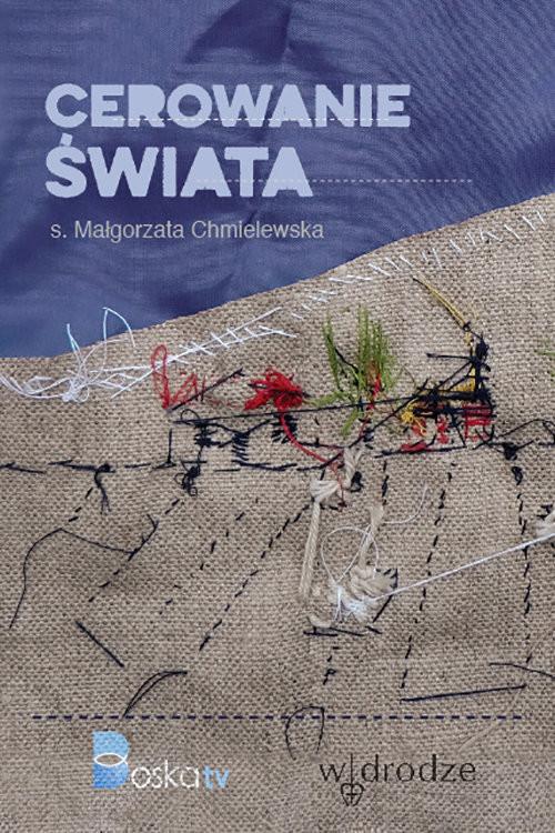 okładka Cerowanie świata, Książka | Małgorzata Chmielewska