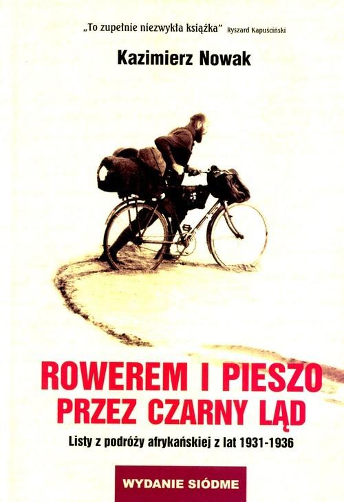 okładka Rowerem i pieszo przez Czarny Ląd List z podróży afrykańskiej z lat 1931-1936, Książka | Kazimierz Nowak