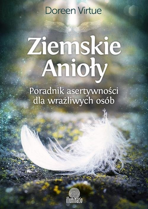 okładka Ziemskie Anioły Poradnik asertywności dla wrażliwych osób, Książka   Virtue Doreen