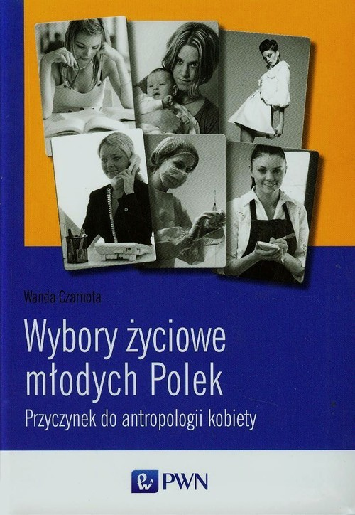 okładka Wybory życiowe młodych Polek, Książka   Czarnota Wanda