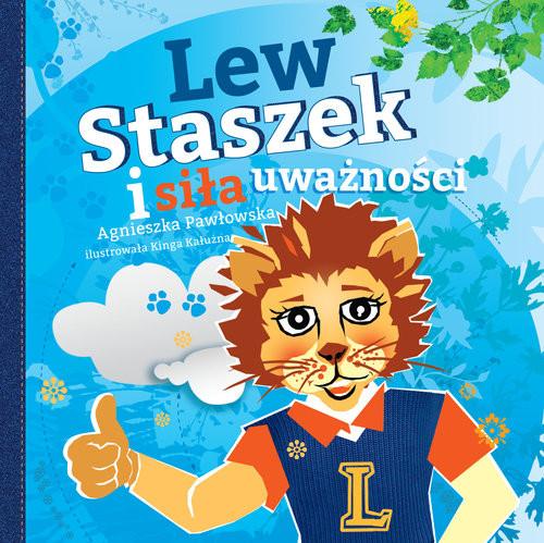 okładka Lew Staszek i siła uważności, Książka | Pawłowska Agnieszka