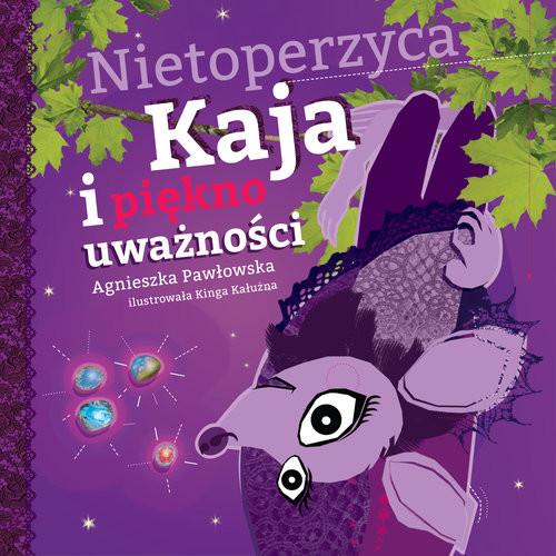 okładka Nietoperzyca Kaja i piękno uważności, Książka | Pawłowska Agnieszka