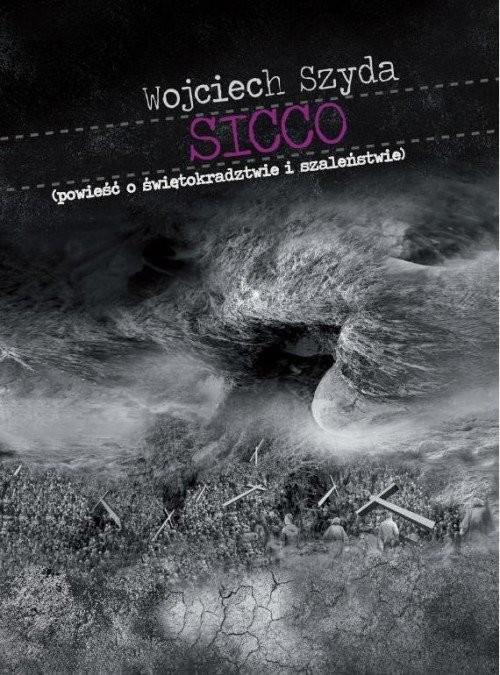 okładka Sicco Powieść o świętokradztwie i szaleństwie), Książka | Szyda Wojciech