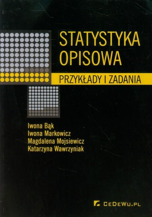 okładka Statystyka opisowa Przykłady i zadania, Książka | Iwona Bąk, Iwona Markowicz, Magdal Mojsiewicz