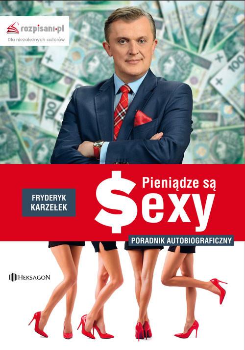 okładka Pieniądze są sexy Poradnik autobiograficzny, Książka | Karzełek Fryderyk