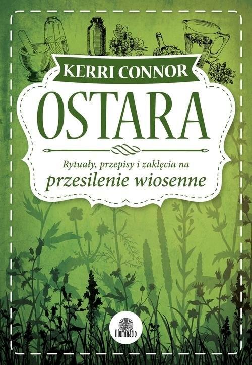 okładka Ostara Rytuały, przepisy i zaklęcia na przesilenie wiosenne, Książka | Connor Kerri