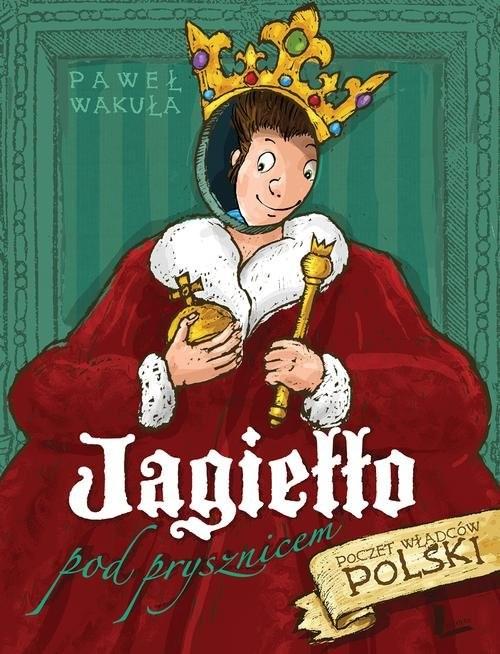 okładka Jagiełło pod prysznicem, Książka | Wakuła Paweł