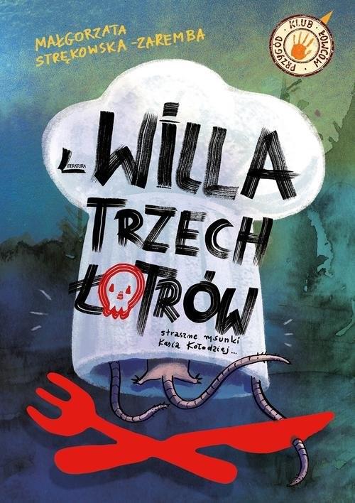 okładka Willa trzech łotrów, Książka | Strękowska-Zaremba Małgorzata