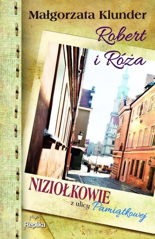 okładka Robert i Róża Niziołkowie z ulicy Pamiątkowej, Książka | Klunder Małgorzata