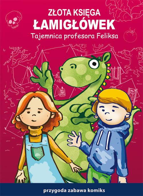 okładka Złota księga łamigłówek Tajemnica profesora Feliksa, Książka | Beata  Guzowska