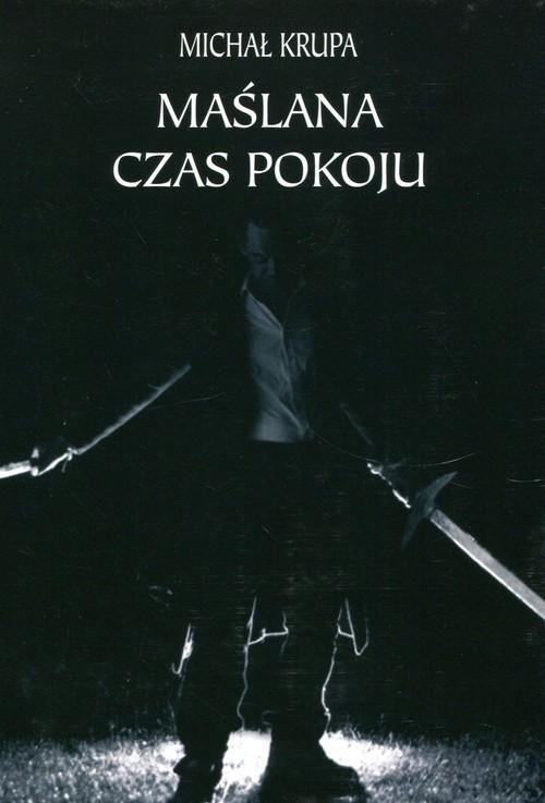 okładka Maślana Czas pokoju, Książka | Michał Krupa
