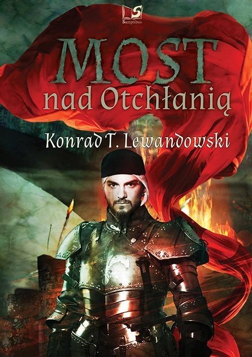 okładka Most nad Otchłanią, Książka | Konrad T. Lewandowski