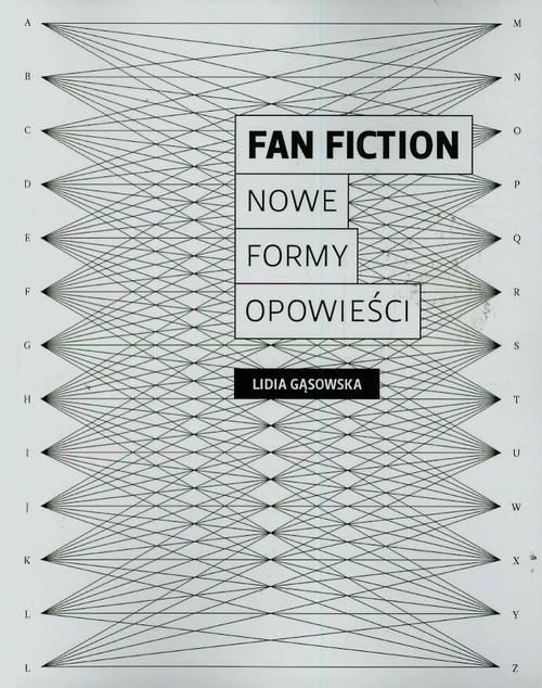 okładka Fan fiction Nowe formy opowieści, Książka | Gąsowska Lidia