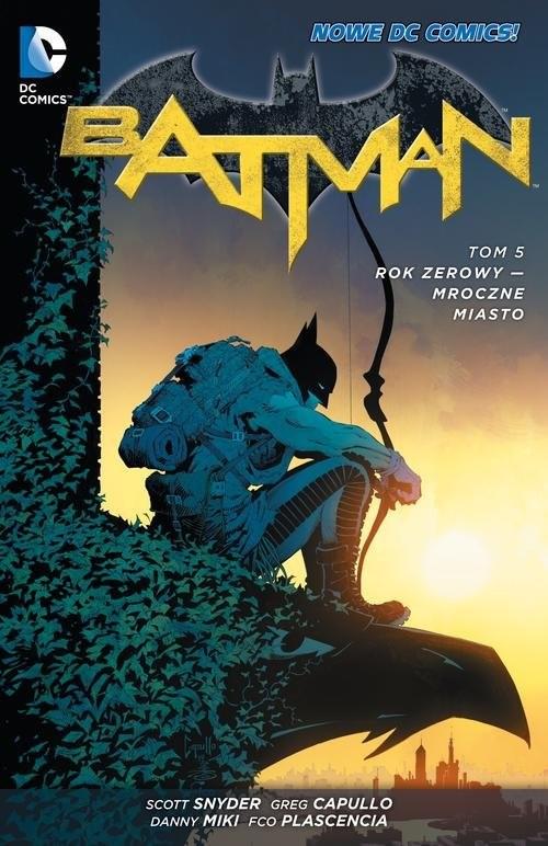 okładka Batman Rok zerowy - Mroczne miasto Tom 5, Książka | Scott Snyder