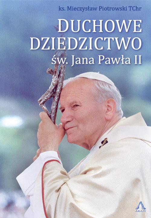 okładka Duchowe Dziedzictwo św. Jana Pawła II, Książka   Piotrowski Mieczysław