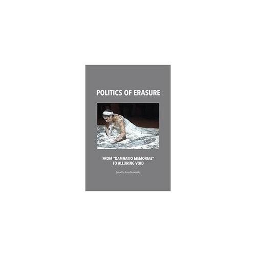 okładka Politics of erasure, Książka | Markowska Anna