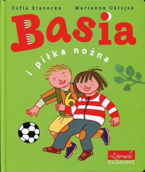 okładka Basia i piłka nożna, Książka | Stanecka Zofia
