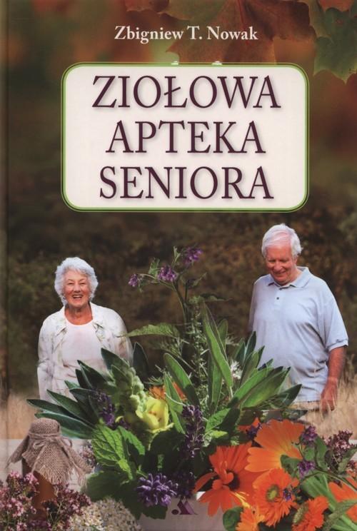 okładka Ziołowa apteka seniora, Książka   Zbigniew T. Nowak
