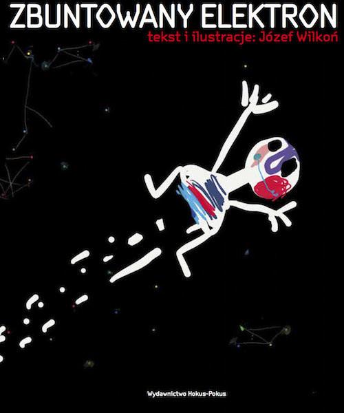 okładka Zbuntowany Elektron, Książka | Józef Wilkoń