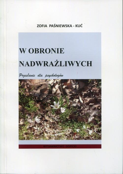 okładka W obronie nadwrażliwych Przesłanie dla psychologów, Książka | Paśniewska-Kuć Zofia