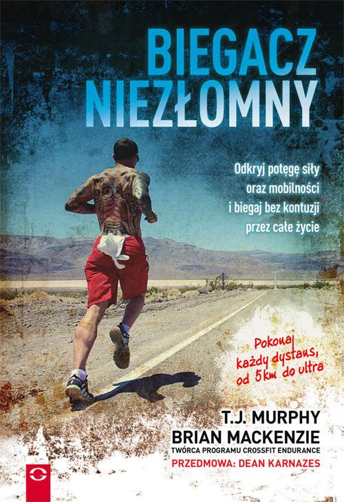 okładka Biegacz niezłomny Odkryj potęgę siły oraz mobilności i biegaj bez kontuzji przez całe życie, Książka | MacKenzie Brian