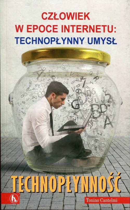 okładka Technopłynność Człowiek w epoce Internetu: Technopłynny umysł, Książka | Tonino Cantelmi
