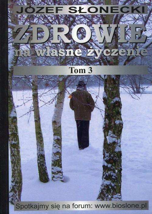 okładka Zdrowie na własne życzenie Tom 3, Książka | Słonecki Józef