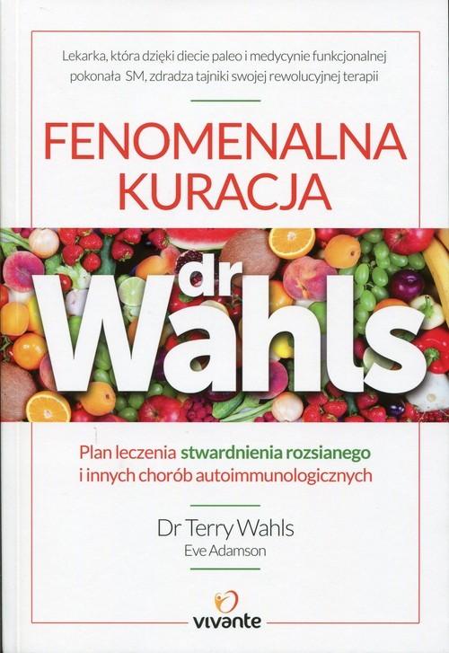okładka Fenomenalna kuracja dr Wahls, Książka   Terry Wahls, Eve Adamson