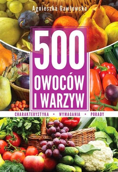 okładka 500 owoców i warzyw, Książka | Agnieszka Gawłowska