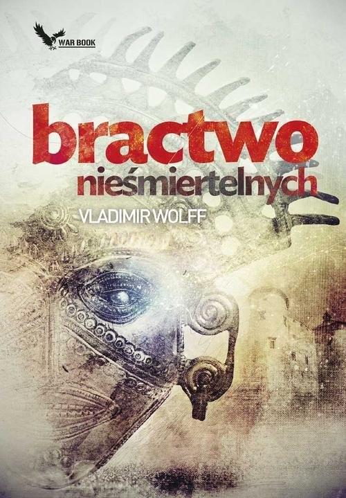 okładka Bractwo Nieśmiertelnych, Książka | Vladimir Wolff