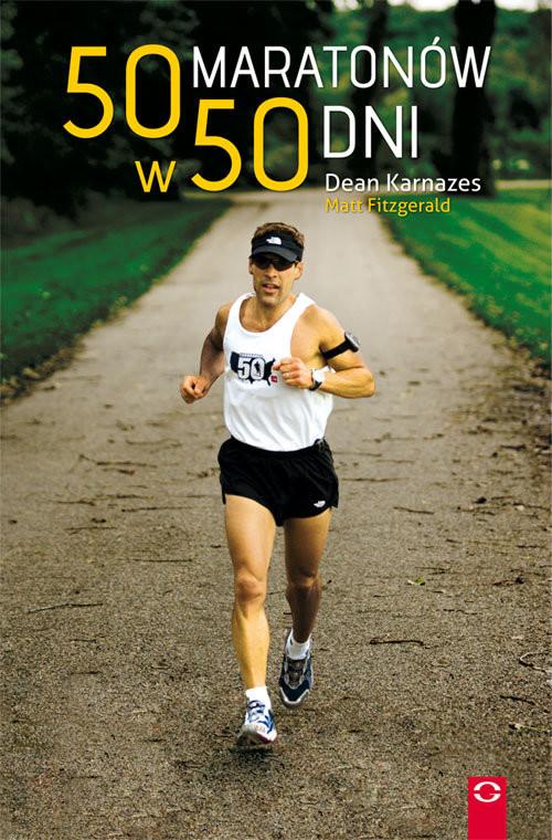 okładka 50 maratonów w 50 dni, Książka | Dean Karnazes, Matt Fitzgerald