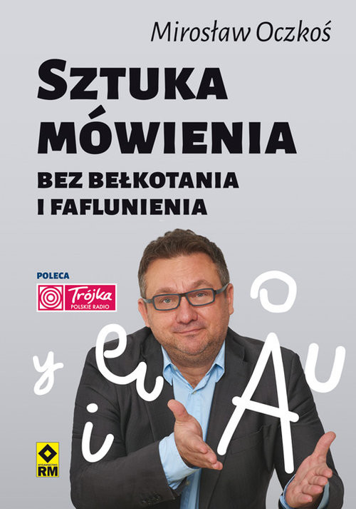 okładka Sztuka mówienia bez bełkotania i faflunienia, Książka | Mirosław Oczkoś
