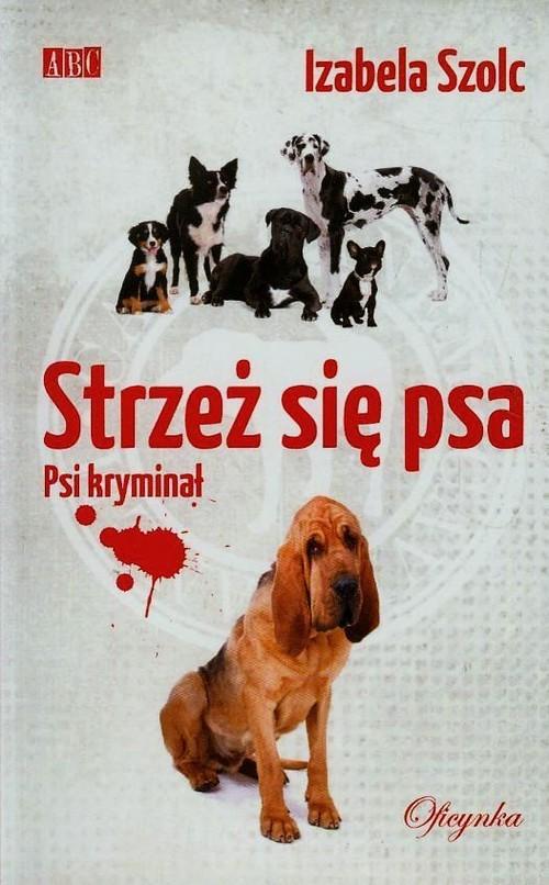 okładka Strzeż się psa, Książka   Szolc Izabela