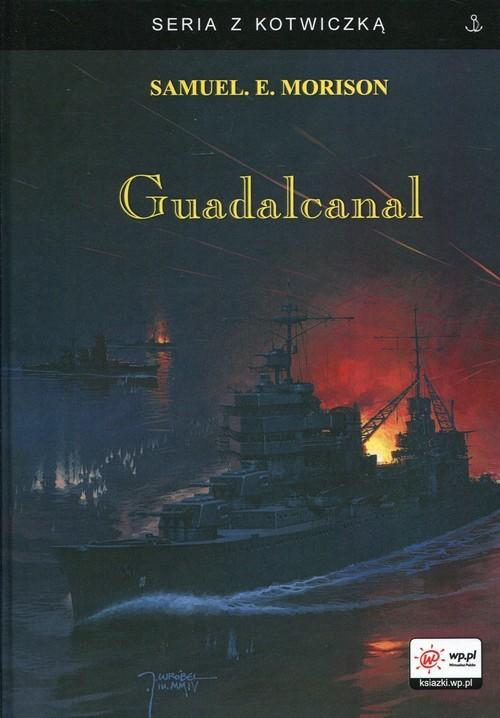 okładka Guadalcanal, Książka | Samuel Eliot Morrison