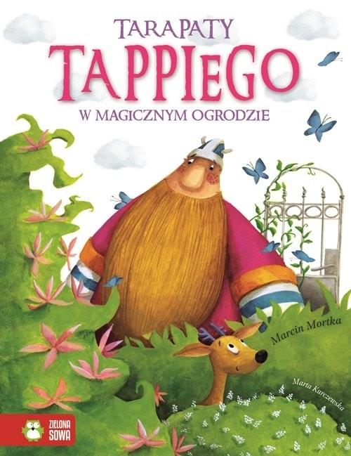 okładka Tarapaty Tappiego w Magicznym Ogrodzie Część 4, Książka | Mortka Marcin