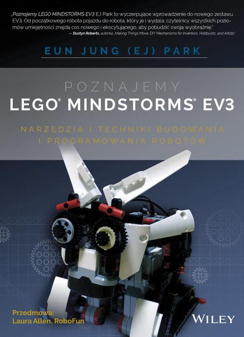 okładka Poznajemy  LEGO MINDSTORMS EV3 NARZĘDZIA I TECHNIKI BUDOWANIA I PROGRAMOWANIA ROBOTÓW, Książka | Jung Park Eun