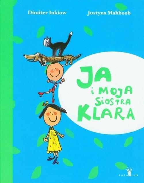 okładka Ja i moja siostra Klara, Książka | Dimiter Inkiow, Justyna Mahboob