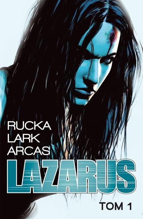 okładka Lazarus 1, Książka   Greg Rucka, Michael Lark, Santi Arcas