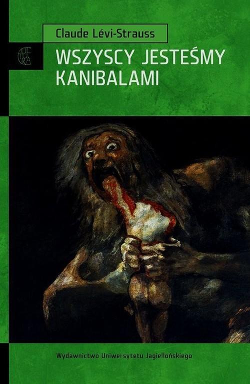 okładka Wszyscy jesteśmy kanibalami, Książka | Levi-Strauss Claude