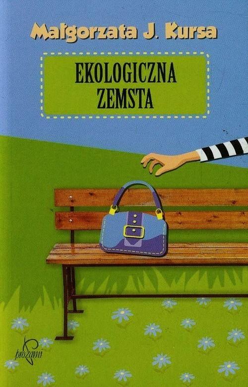 okładka Ekologiczna zemsta, Książka | Małgorzata J. Kursa