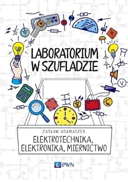 okładka Laboratorium w szufladzie Elektrotechnika, elektronika, miernictwo, Książka | Zasław  Adamaszek
