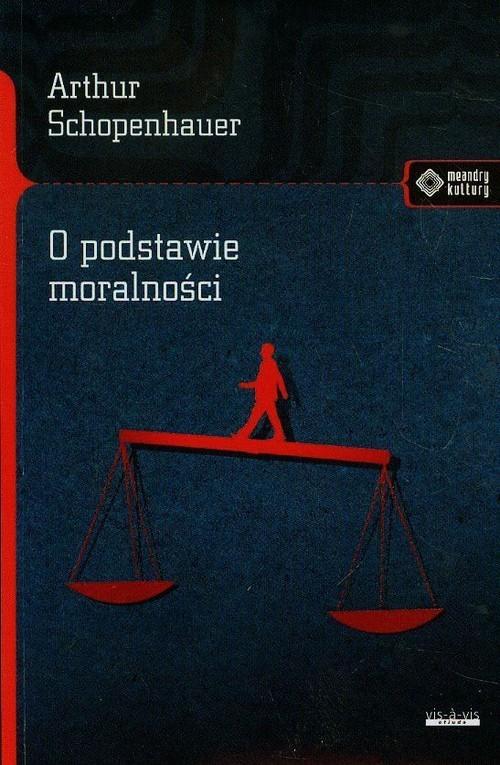 okładka O podstawie moralnościksiążka |  | Schopenhauer Arthur