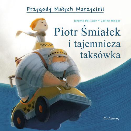 okładka Piotr Śmiałek i tajemnicza taksówka, Książka   Jerome Pelissier, Carine Hinder