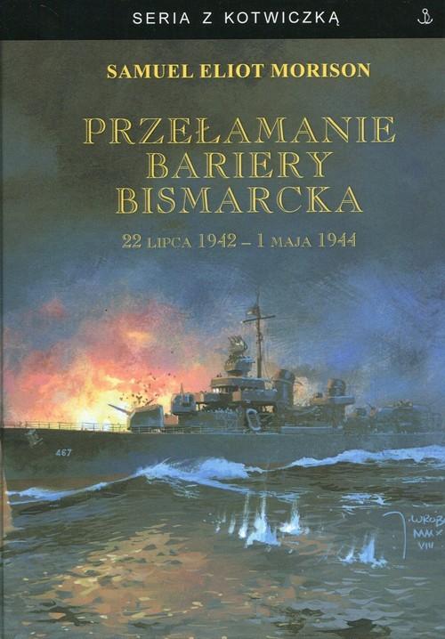 okładka Przełamanie bariery Bismarcka, Książka   Samuel Eliot Morison