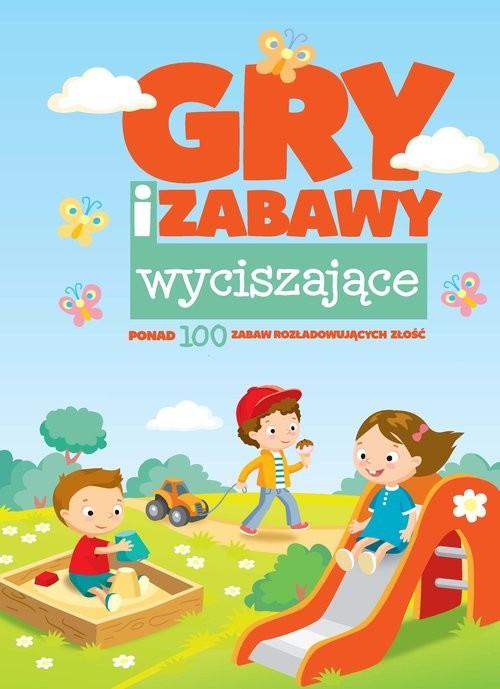 okładka Gry i zabawy wyciszające ponad 100 zabaw rozładowujących złość, Książka | Natalia Minge, Krzysztof Minge