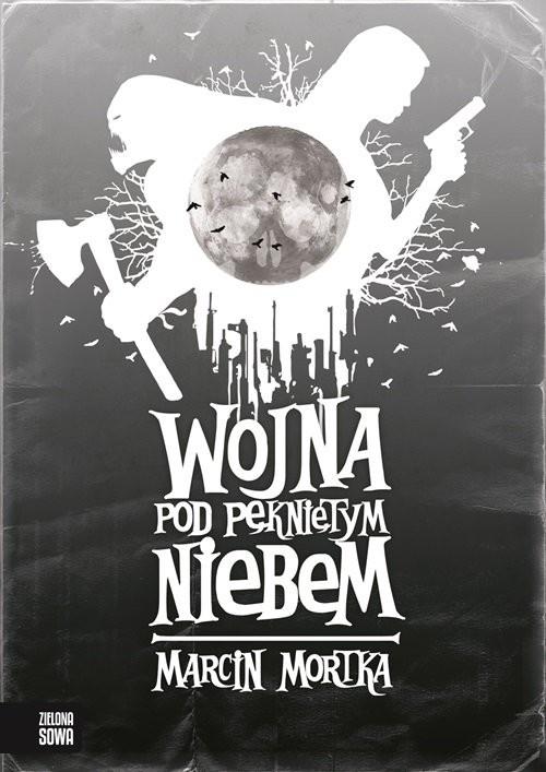 okładka Wojna pod pękniętym niebem, Książka | Mortka Marcin