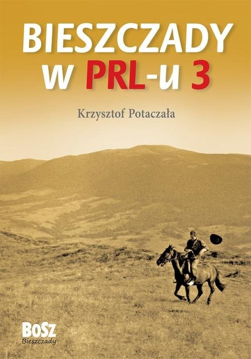 okładka Bieszczady w PRL-u Część 3, Książka   Potaczała Krzysztof
