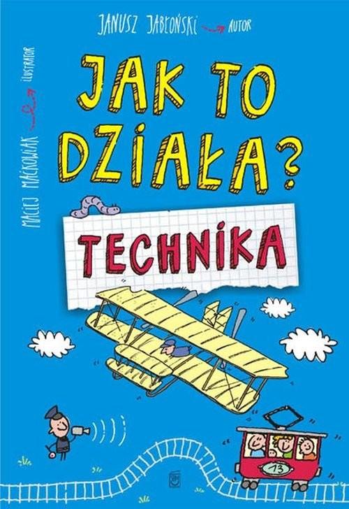 okładka Jak to działa? Technika, Książka | Jabłoński Janusz
